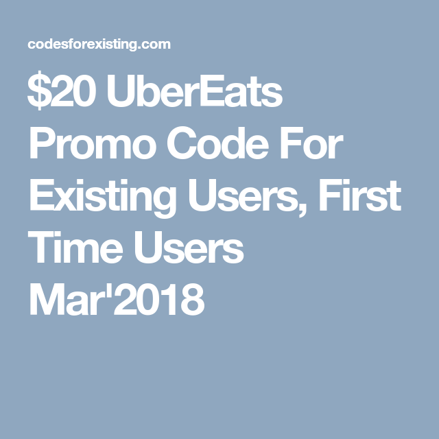 $20 UberEats Promo Code For Existing Users, First Time Users