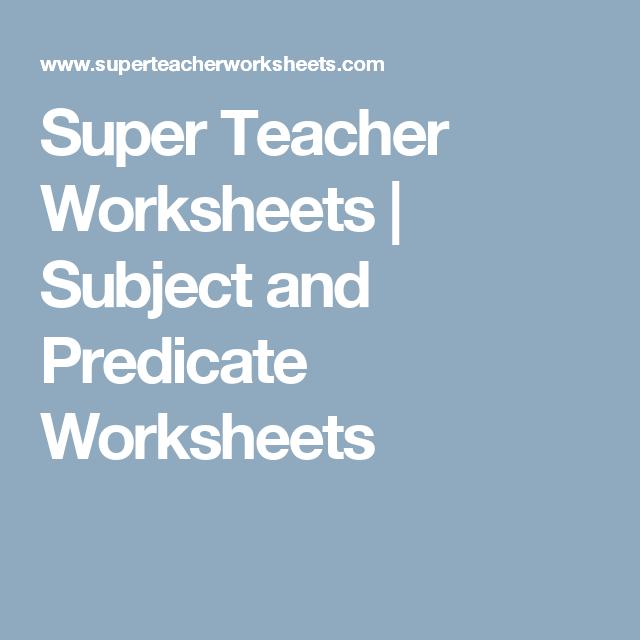 super teacher worksheets subject and predicate worksheets worksheets pinterest. Black Bedroom Furniture Sets. Home Design Ideas