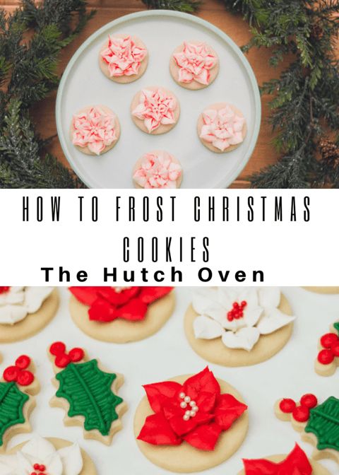 How To Frost Christmas Cookies The Hutch Oven In 2019 Cupcake