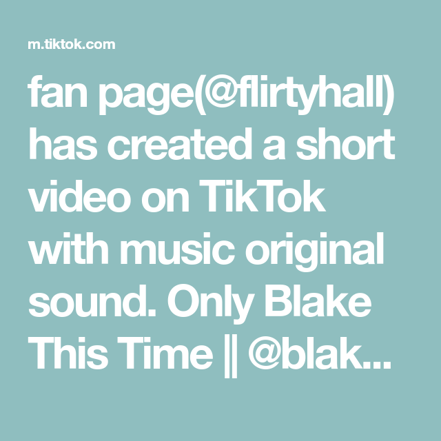 Fan Page Flirtyhall Has Created A Short Video On Tiktok With Music Original Sound Only Blake This Time Blakegray Blakegray The Originals Fan Page Music