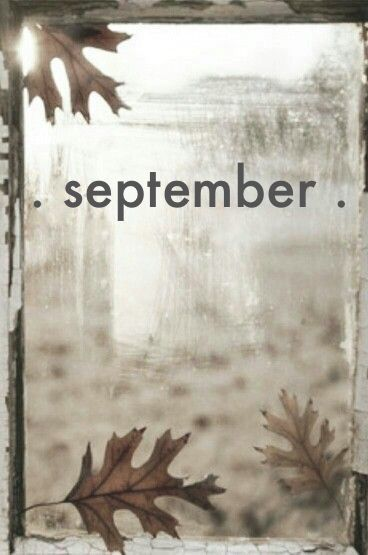 Pin By Lois Pressler On Days U0026 Months And Seasons. | Pinterest | September, Hello  September And Hello Goodbye