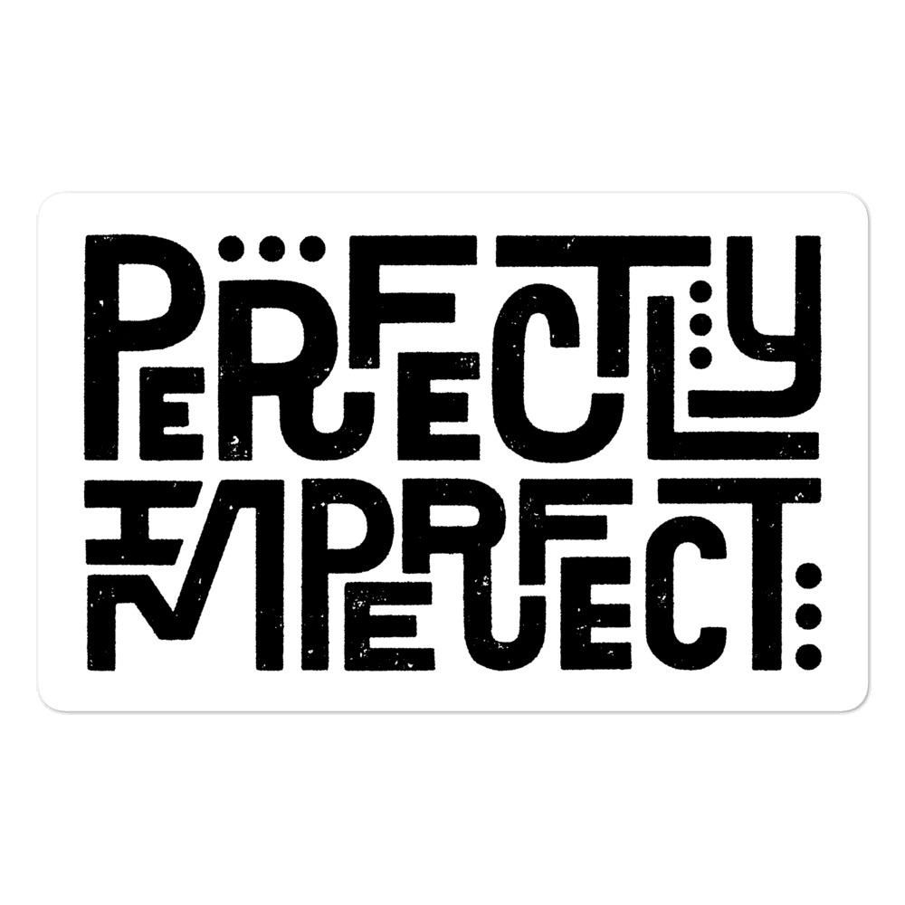 Perfectly Imperfect — Sticker (Black) - 5.5x5.5