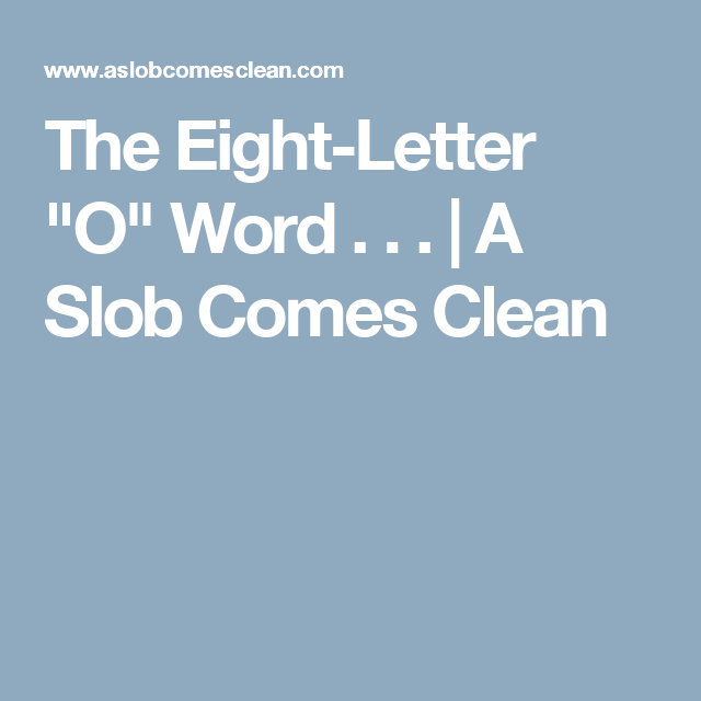 "The Eight-Letter ""O"" Word . . . 