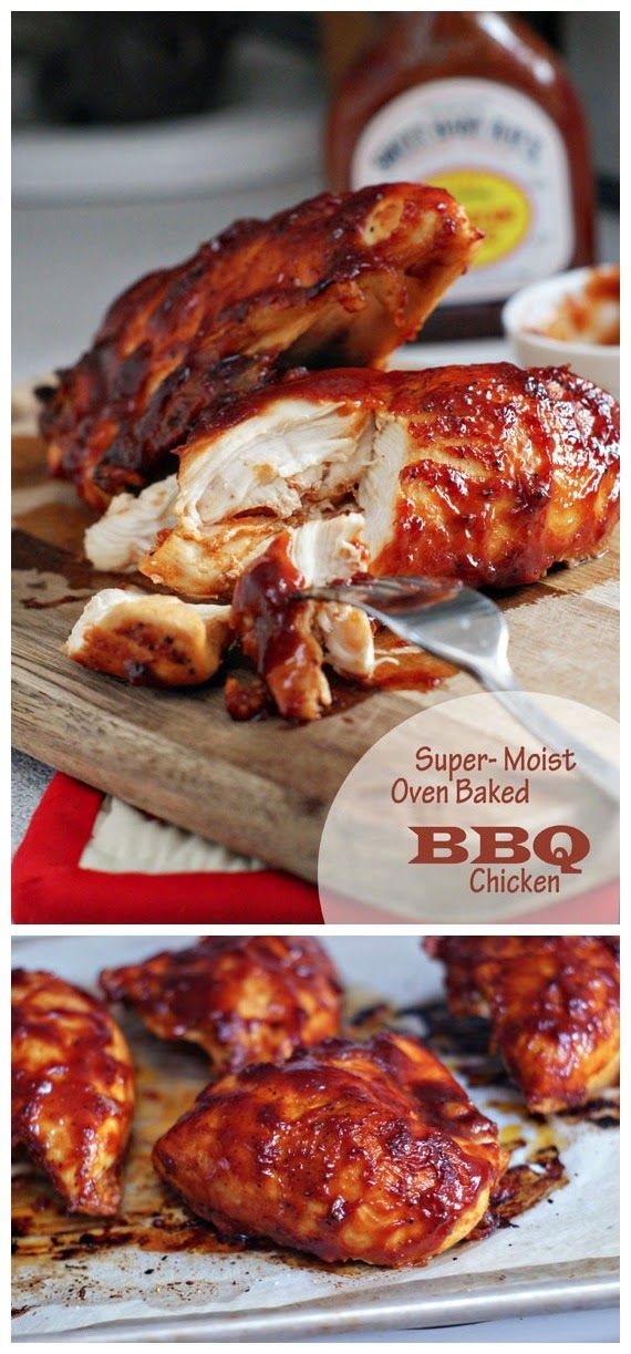 Super Moist Oven Baked Bbq Chicken Foodie Inspiration In 2018