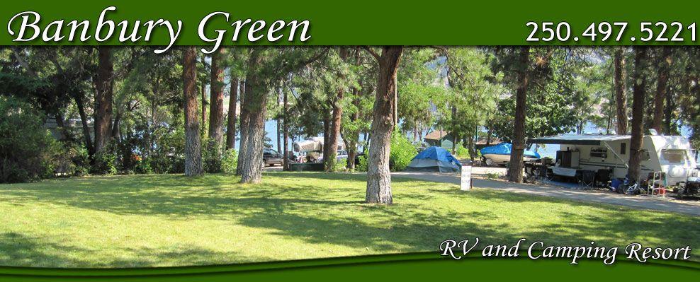 Banbury Green Rv And Camping Resort Okanagan Bc Camping Resort Rv Parks And Campgrounds Camping