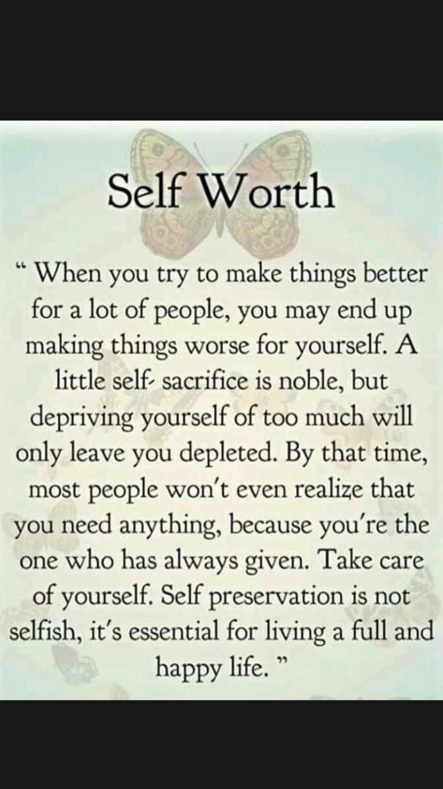 self worth is so important..its not selfish to put urslef 1st 💯u can't pour from n empty cup💯👍❤