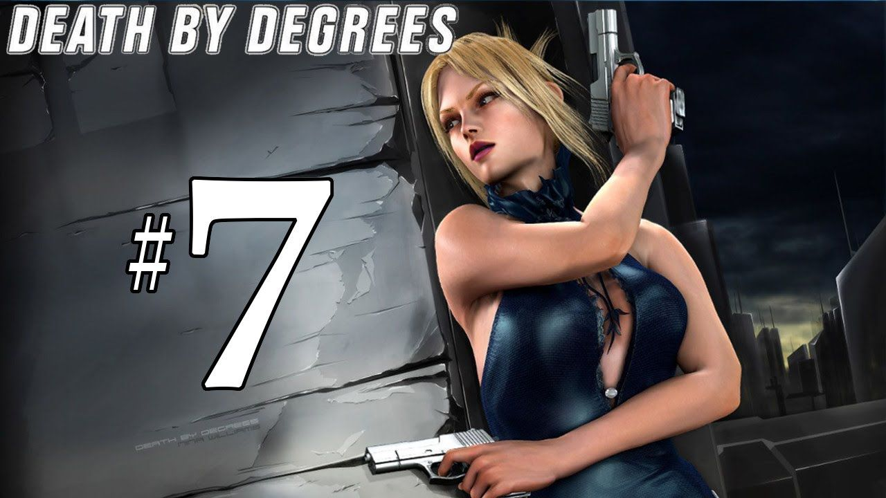 Death By Degrees - Part 7