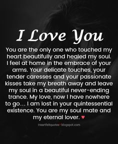 Heartfelt  Love And Life Quotes: You are the only one who touched my heart beautifully and healed my soul.