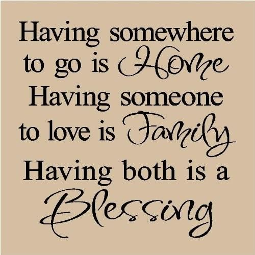 Having A Home And Family Is A Blessing Cherish Yours Today Love
