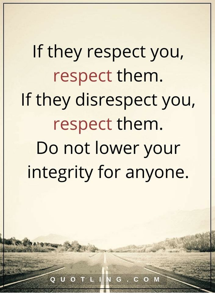 Disrespect Quotes respect quotes If they respect you, respect them. If they  Disrespect Quotes