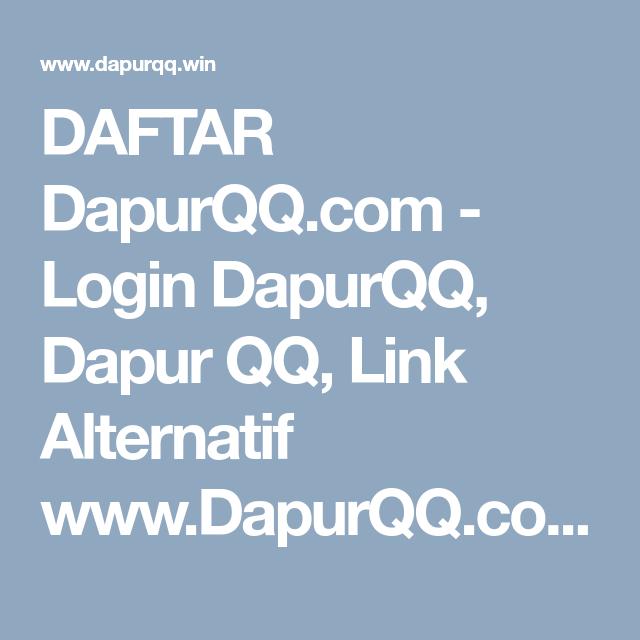 DAFTAR DapurQQ.com - Login DapurQQ, Dapur QQ, Link
