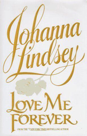 Johanna Lindsey - Love Me Forever / #awordfromJoJo #HistoricalRomance #JohannaLindsey