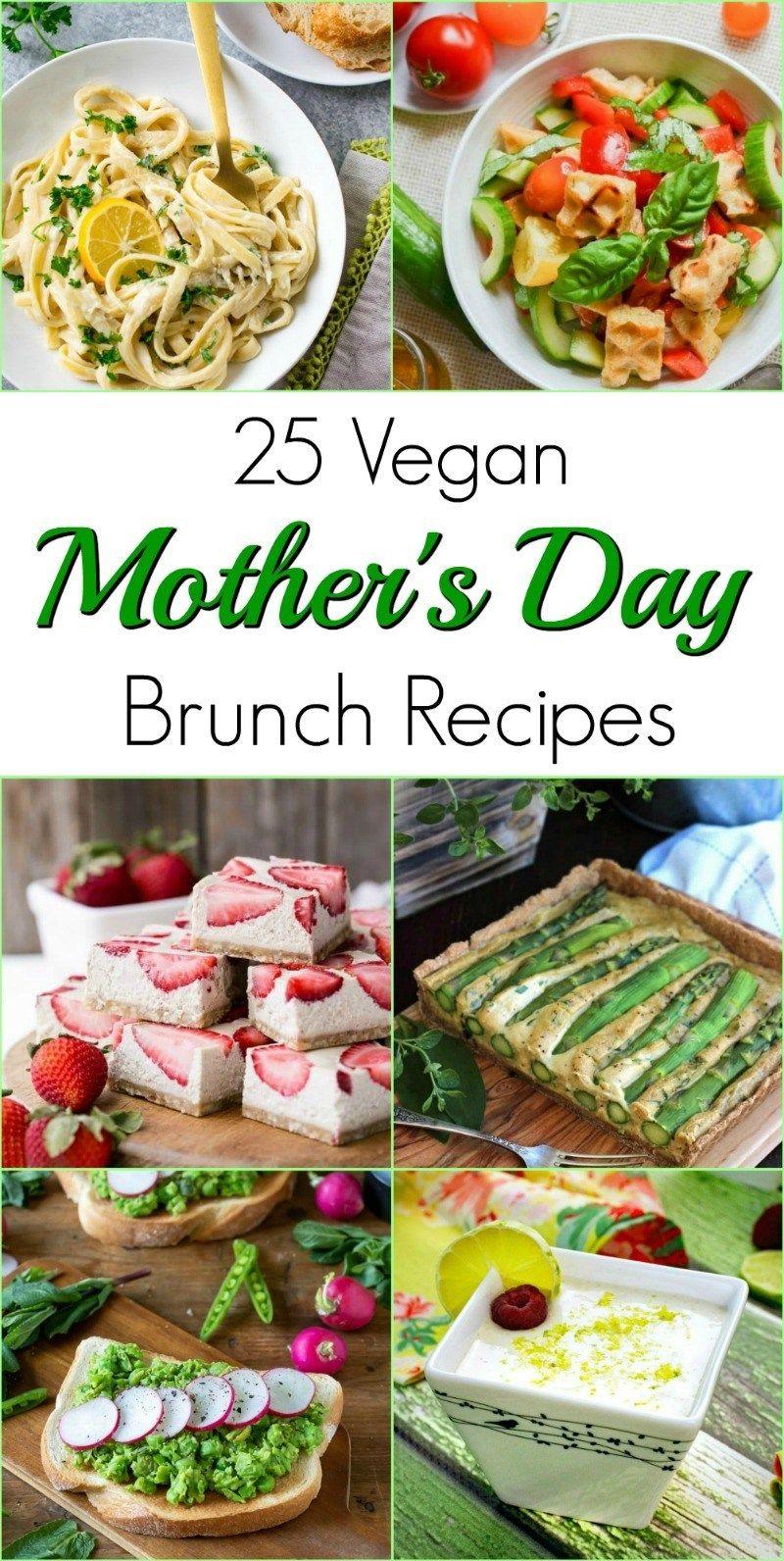 25 Vegan Mother S Day Brunch Recipes Vegan Brunch Recipes Brunch Recipes Easy Brunch Recipes