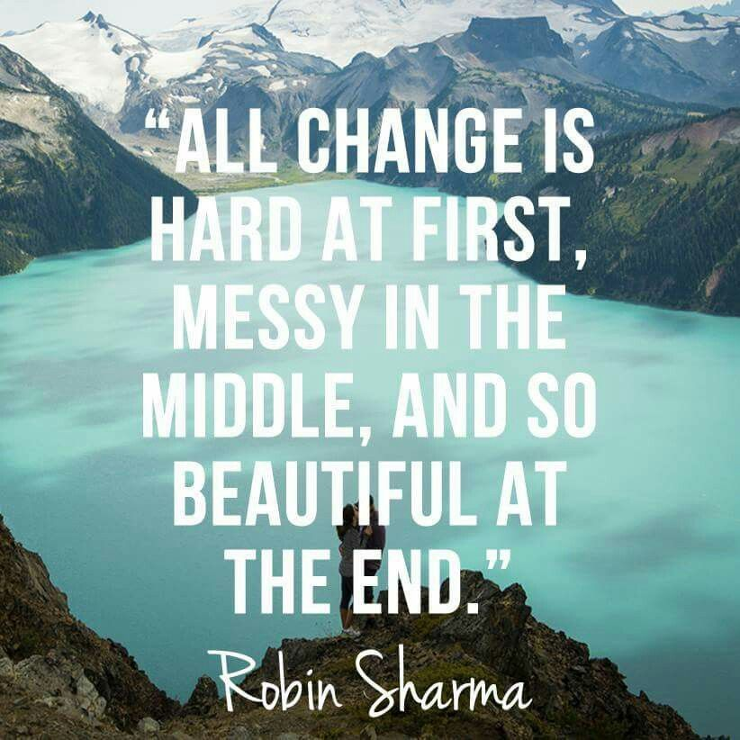 """Change Inspirational Quotes: """"All Change Is Hard At First, Messy In The Middle, And So"""