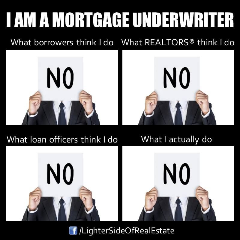 Then They Hammer You Until You Say Yes Mortgage Underwriter