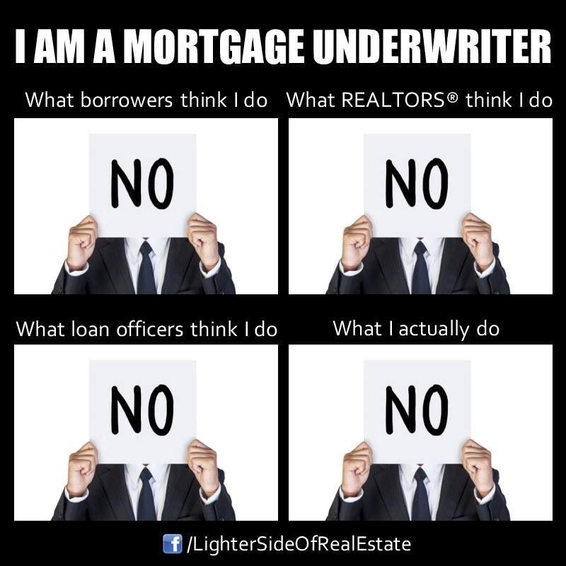 Mortgage Underwriters Mortgage Humor Mortgage Marketing