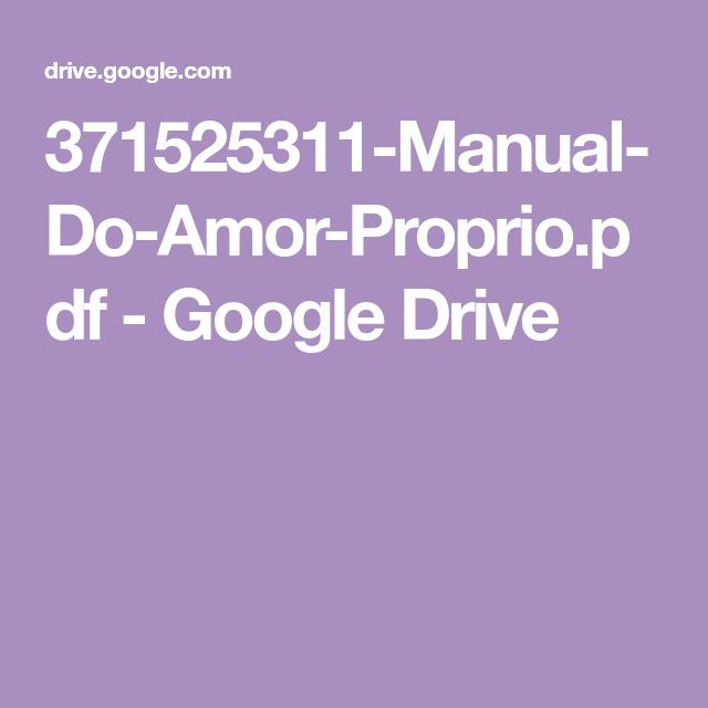 371525311-Manual-Do-Amor-Proprio.pdf - Google Drive | Amor