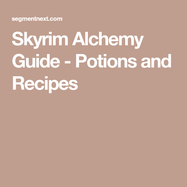 Skyrim Alchemy Guide Potions And Recipes Skyrim Food Skyrim