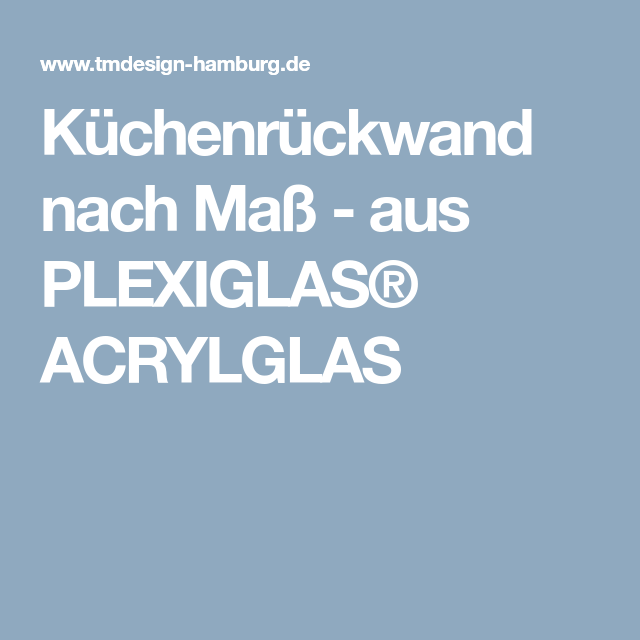 Küchenrückwand nach Maß - aus PLEXIGLAS® ACRYLGLAS | Küchenrückwand ...