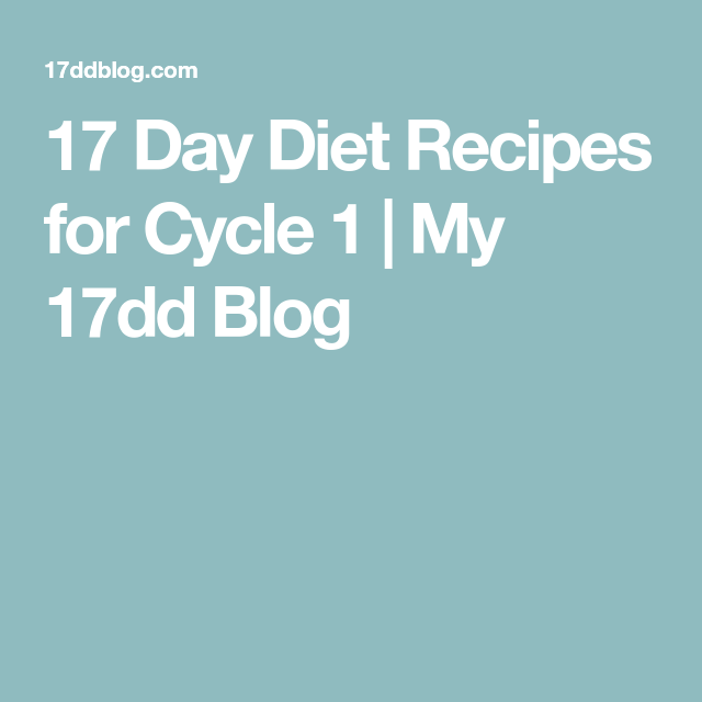 17 Day Diet Recipes for Cycle 1 | My 17dd Blog