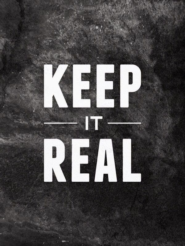 Keep It Real Quotes Keep It Real #quote #simple  Real Stuff  Pinterest  Real Quotes