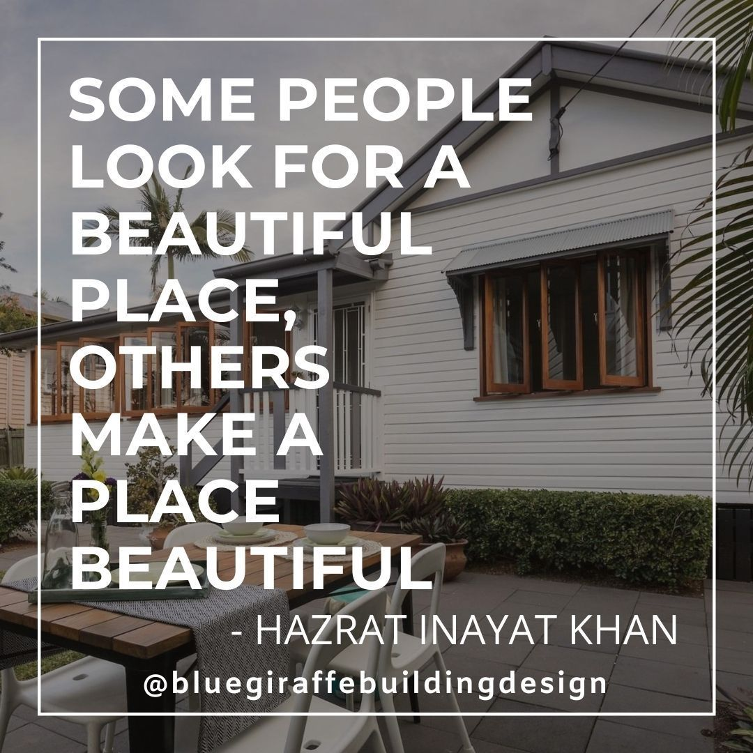 The Beautiful People | @bluegiraffebuildingdesign Some people look for a beautiful place, others make a place beautiful #khanquote #architecture #conceptdesign #flexibleliving #renovation #adaptability #buildingdesignbrisbane #brisbane #designer #resilienthomes #buildlikeagirl