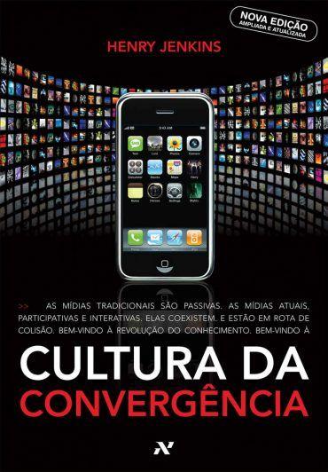 Cultura Da Convergencia Henry Jenkins Com Imagens Cultura Da