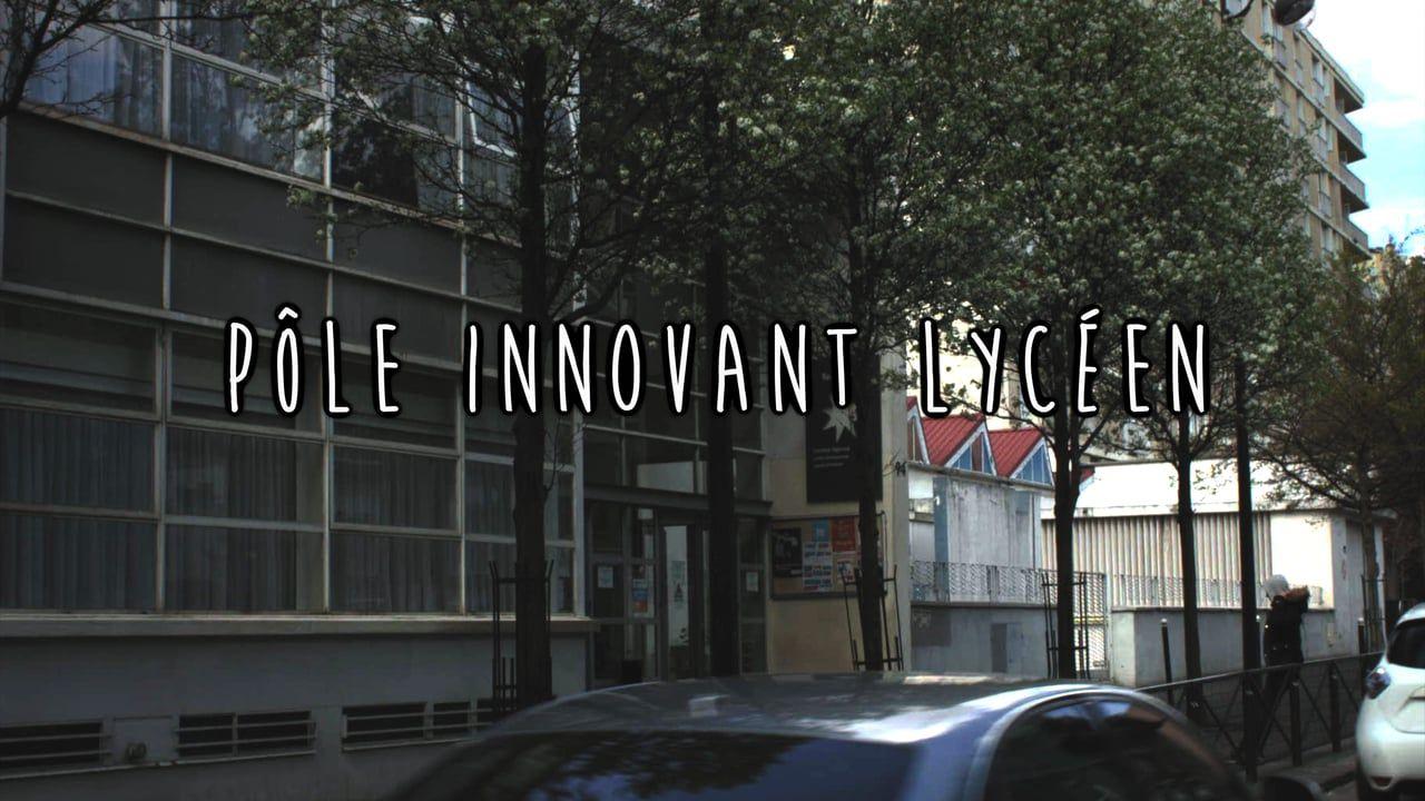 Reportage - Pôle Innovant Lycéen - PARIS 13