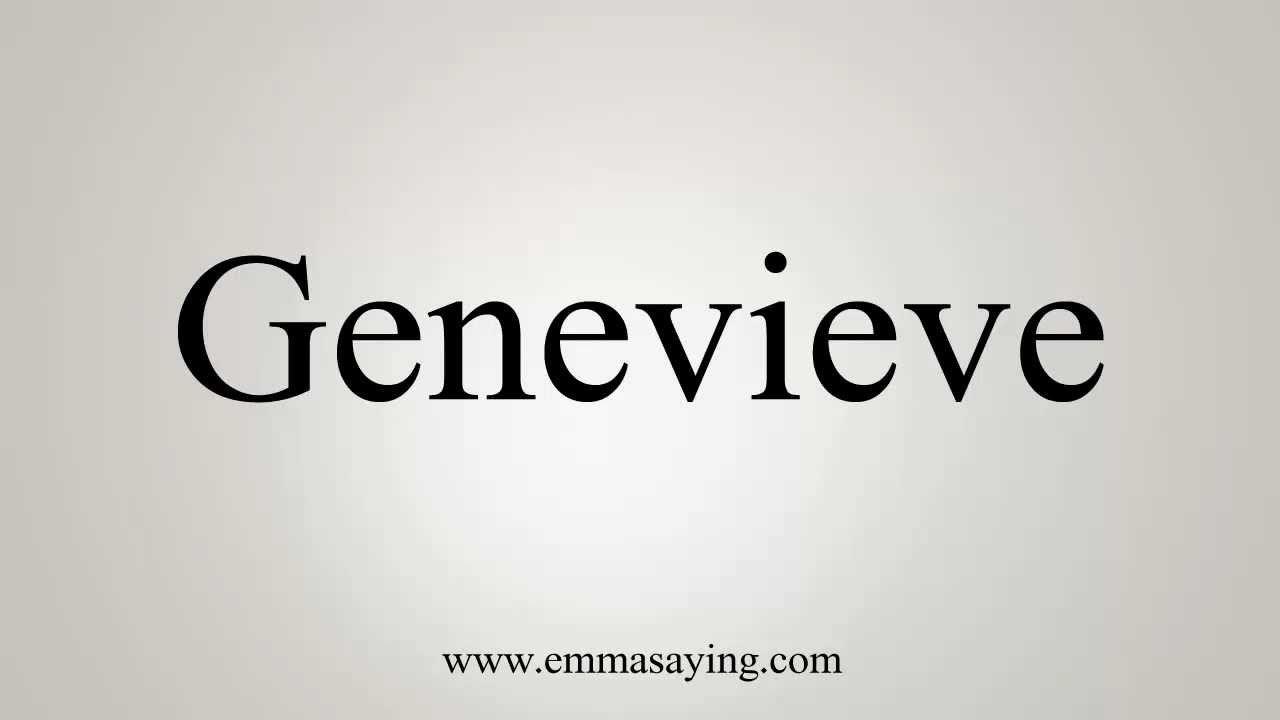 How to pronounce genevieve