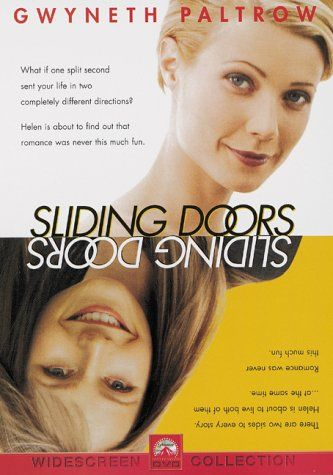 """""""Sliding Doors"""" I love Gwyneth Paltrows performance in this movie that looks at a women's life on two alternate paths."""