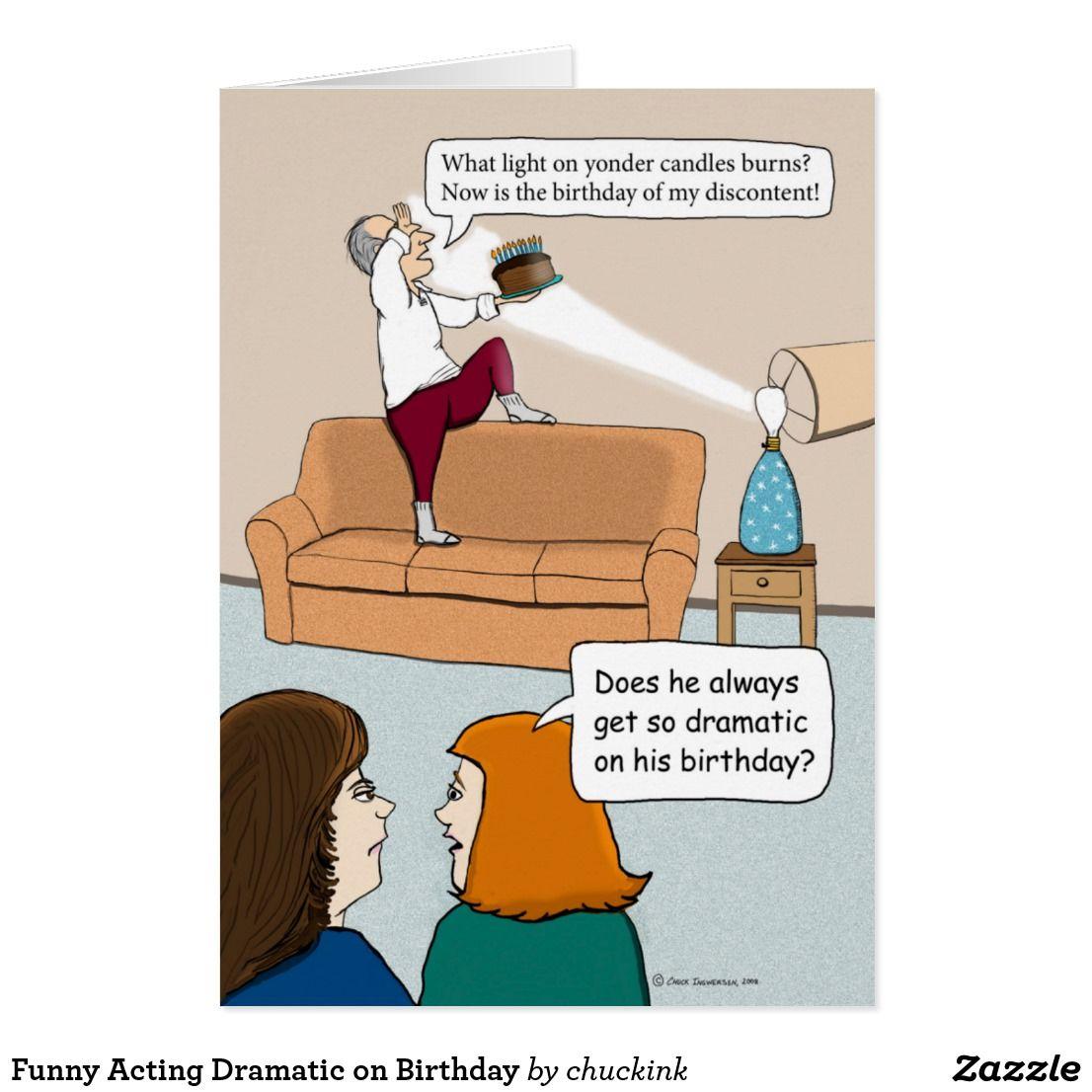 Funny Acting Dramatic On Birthday Card Zazzle Com Funny