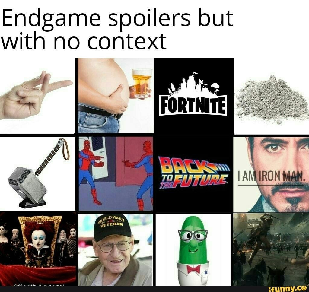 Endgame Spoilers But With No Context Ifunny Marvel Quotes Marvel Jokes Avengers Funny