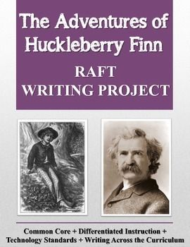 Adventures of Huckleberry Finn RAFT Writing Project ...