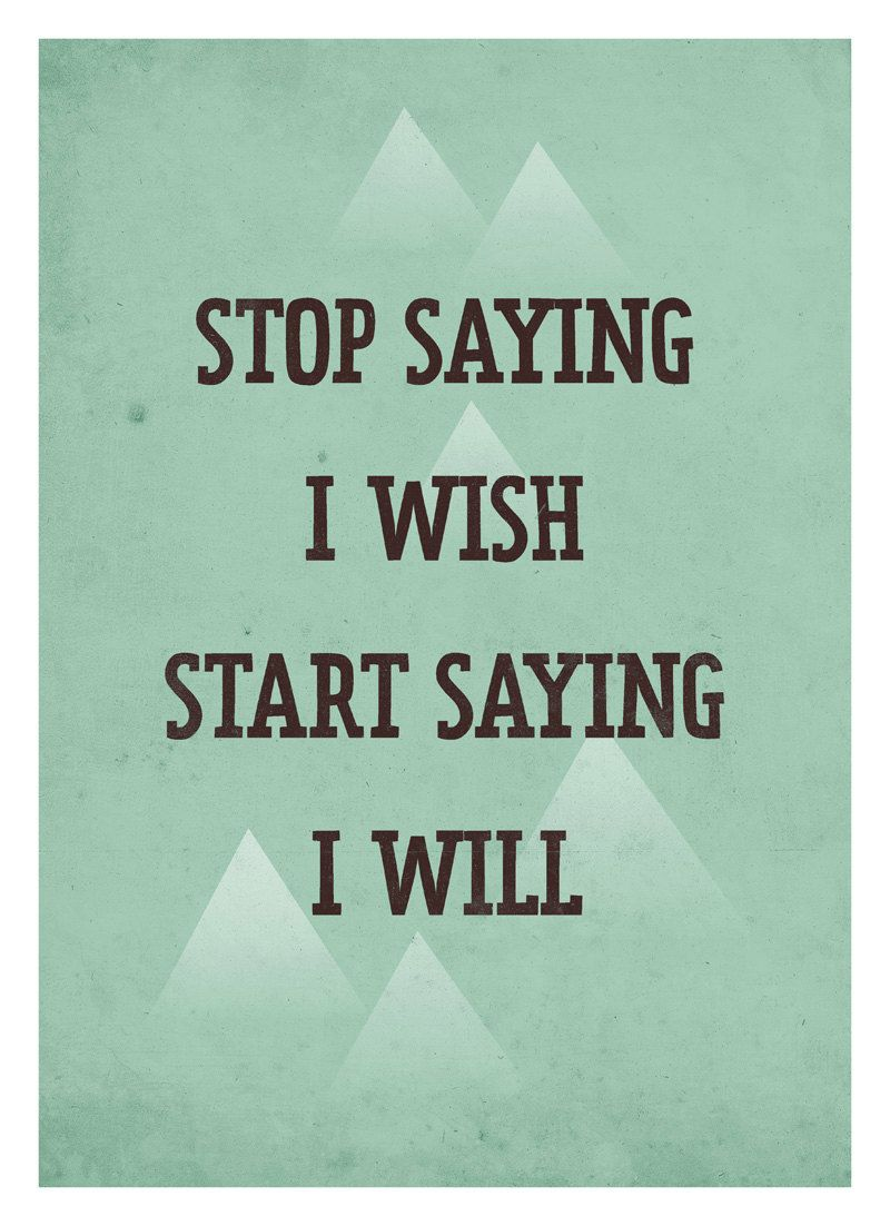 Life Quote poster - Start Saying I Will - Retro-style typography art print A3.  via Etsy.