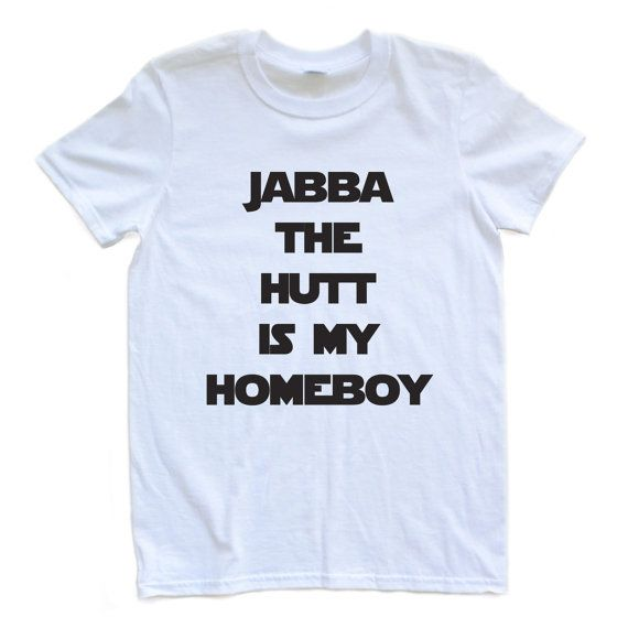 Jabba The Hutt Is My Homeboy Adult T Shirt Star Wars By
