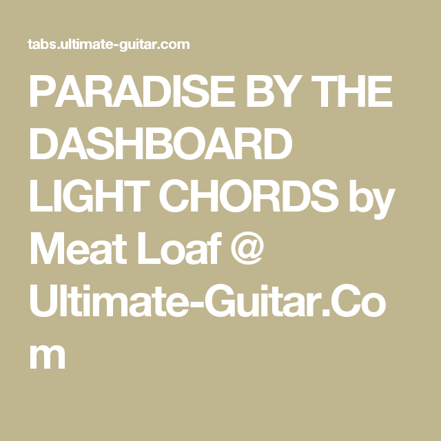 PARADISE BY THE DASHBOARD LIGHT CHORDS by Meat Loaf @ Ultimate ...