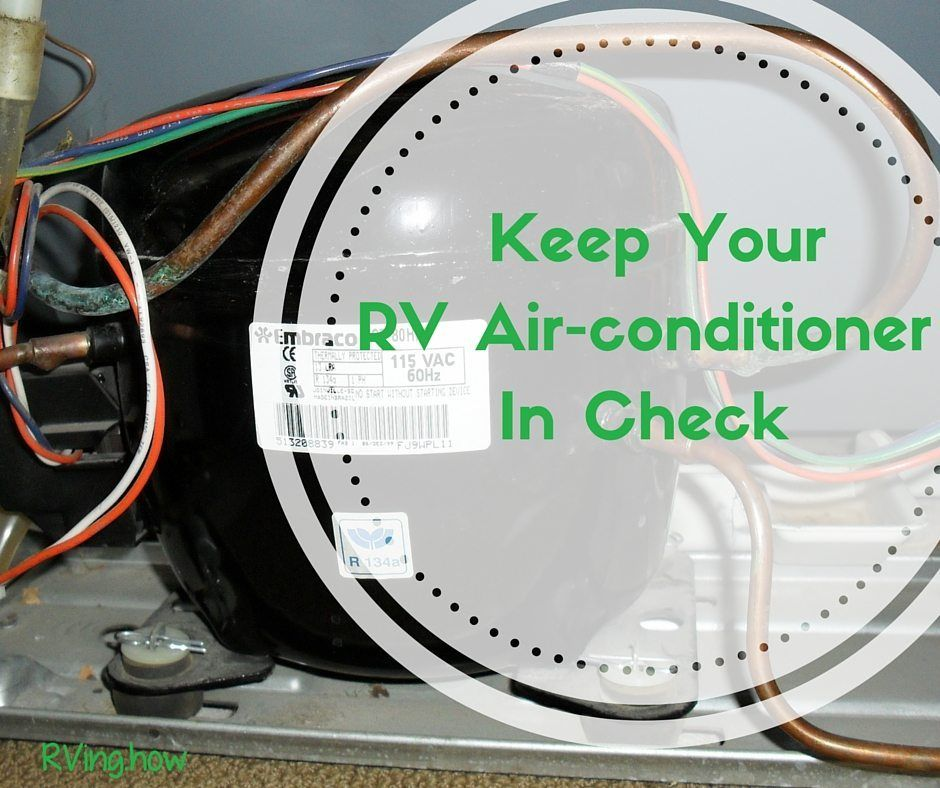 6 Tips to Keep Your RV Airconditioner In Check Rv air