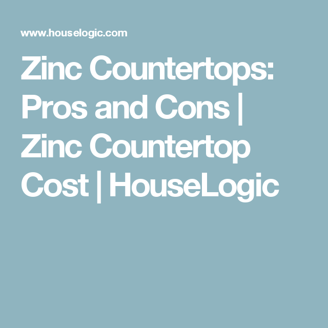 Zinc Countertops Pros And Cons Countertop Cost Houselogic