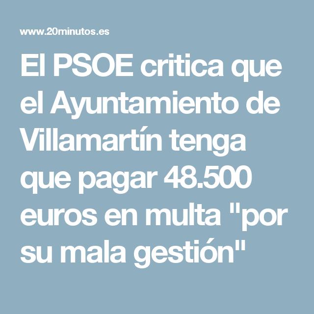 """El PSOE critica que el Ayuntamiento de Villamartín tenga que pagar 48.500 euros en multa """"por su mala gestión"""""""