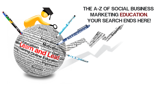 Want to Stay Ahead of Industry Trends? We offer the A-Z of Social Business Marketing Education, right Here!