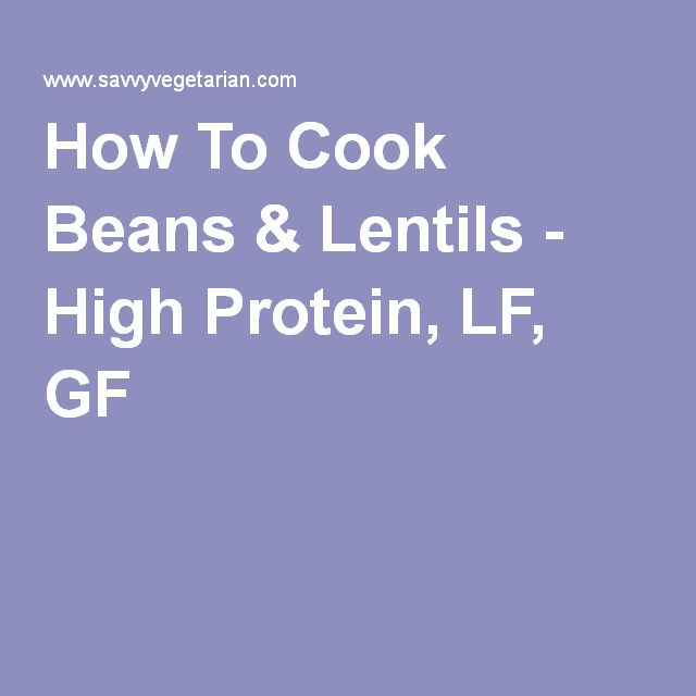 How To Cook Beans & Lentils - High Protein, LF, GF