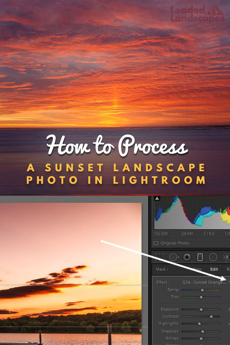 How to Process a Sunset Landscape Photo in Lightroom #landscapephoto
