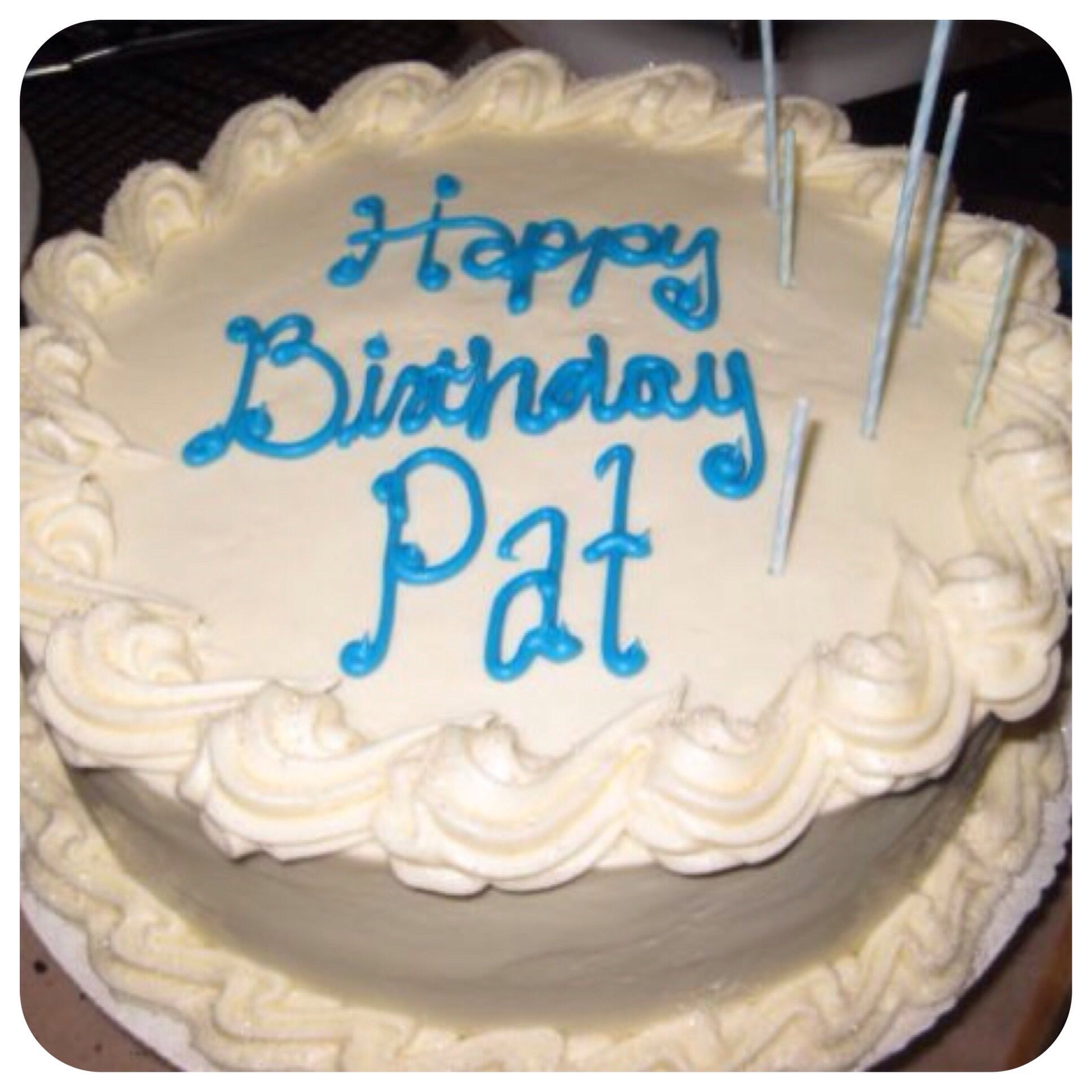 Happy Birthday Pat Cakes Birthday Greetings Happy