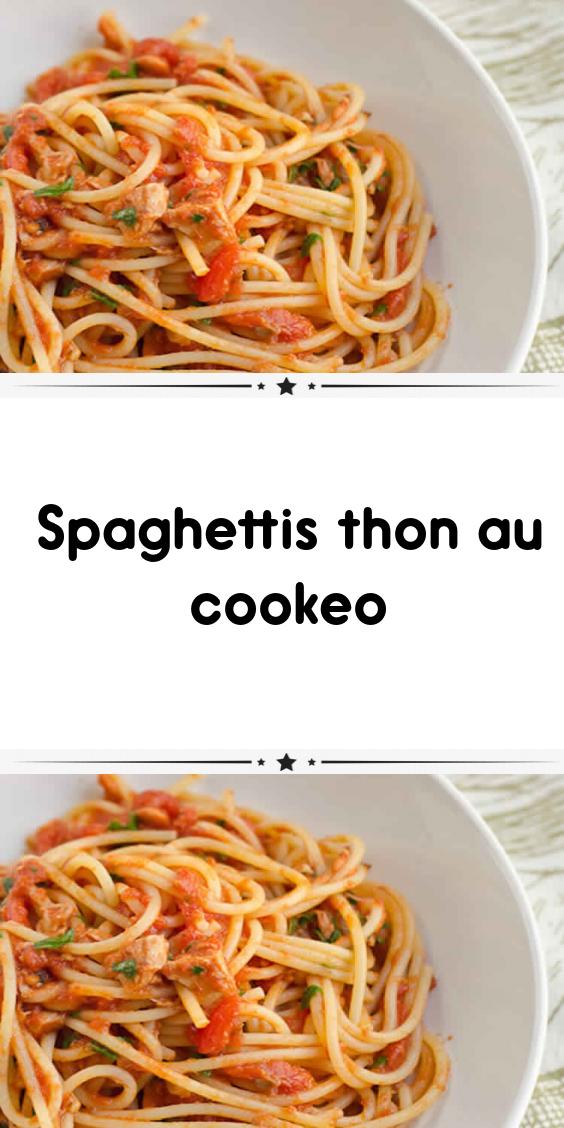 Spaghettis thon au cookeo | Idee recette cookeo, Recettes ...