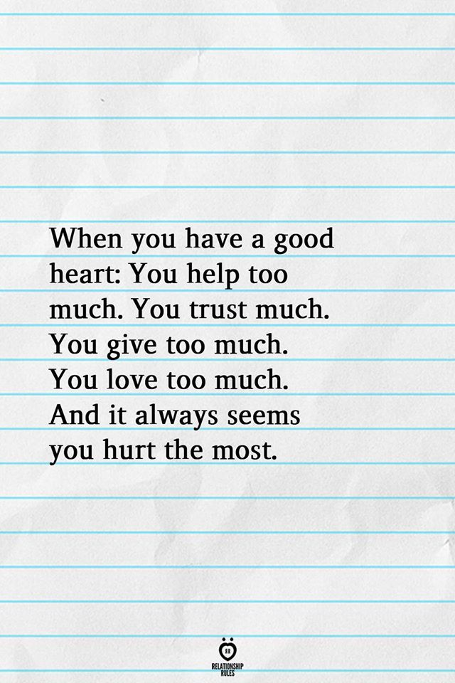 When you have a good heart: You help too much