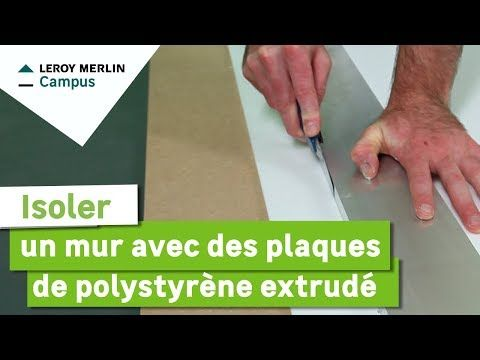 Comment Isoler Un Mur Avec Des Plaques De Polystyrène