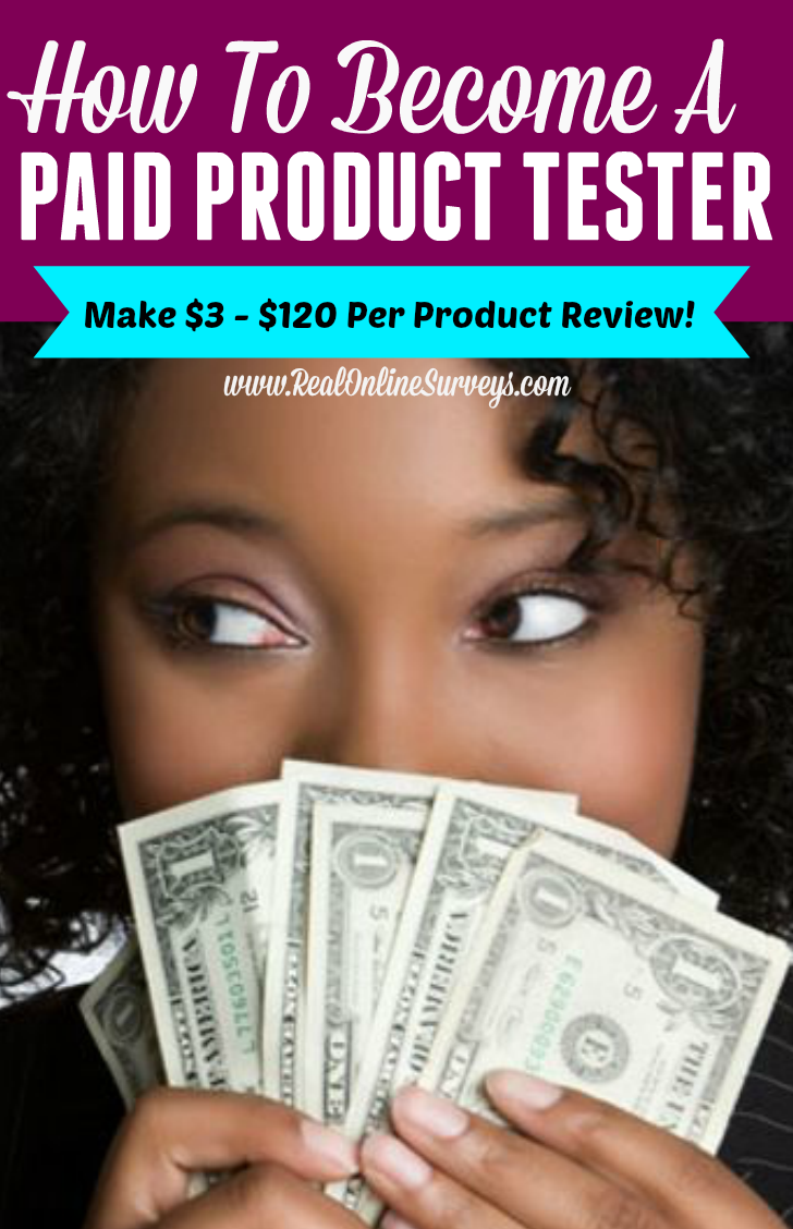 Product testers make anywhere from $3 - $120 per product review. Find Out How!