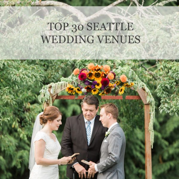 Top 30 Seattle Wedding Venues Best In The PNW Tips By