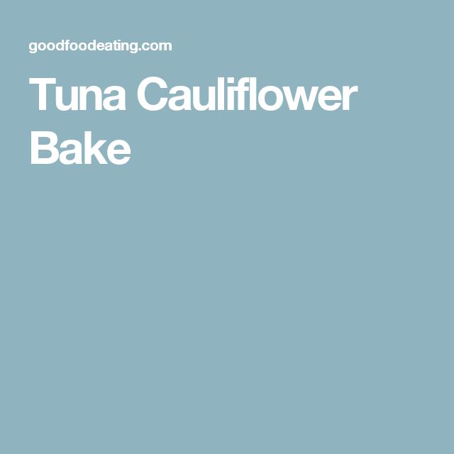 Tuna Cauliflower Bake