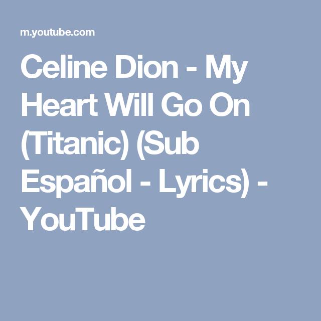 Celine Dion - My Heart Will Go On (Titanic) (Sub Español - Lyrics) - YouTube